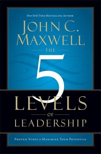 9781455504046: The 5 Levels of Leadership: Proven Steps to Maximise Your Potential