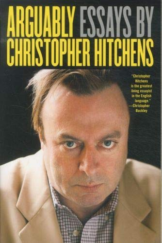9781455504091: Arguably: Essays by Christopher Hitchens