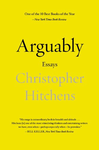9781455504114: Arguably: Essays by Christopher Hitchens