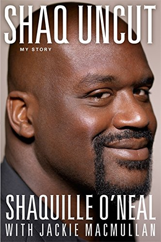 Shaq Uncut: My Story: O'Neal, Shaquille, with Jackie MacMullan