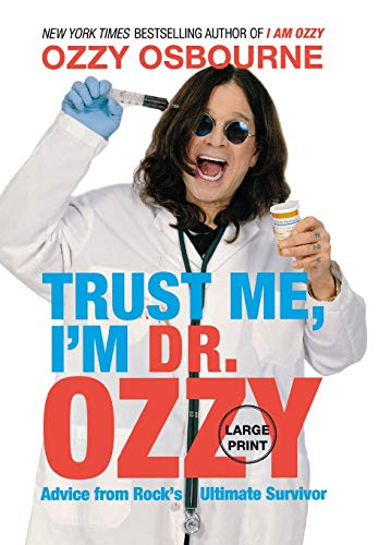 9781455507245: Trust Me, I'm Dr. Ozzy: Advice from Rock's Ultimate Survivor