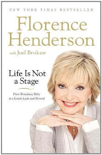 9781455507283: Life Is Not a Stage: From Broadway Baby to a Lovely Lady and Beyond