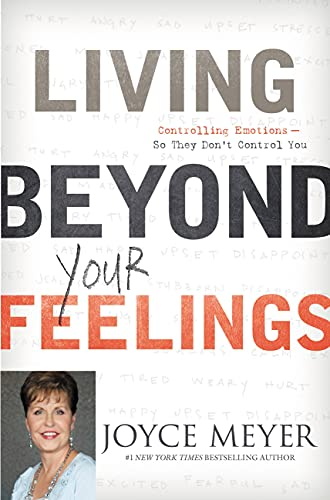 9781455507290: Living Beyond Your Feelings: Controlling Emotions So They Don't Control You