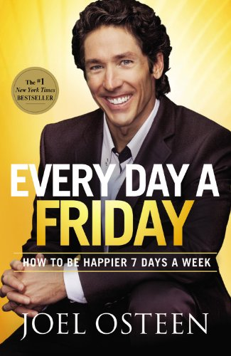 9781455507313: Every Day a Friday: How to Be Happier 7 Days a Week