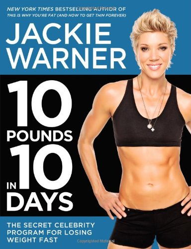 9781455507429: 10 Pounds in 10 Days: The Secret Celebrity Program for Losing Weight Fast