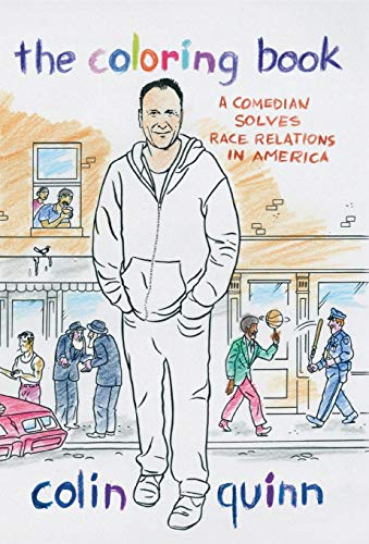 The Coloring Book: A Comedian Solves Race: Colin Quinn