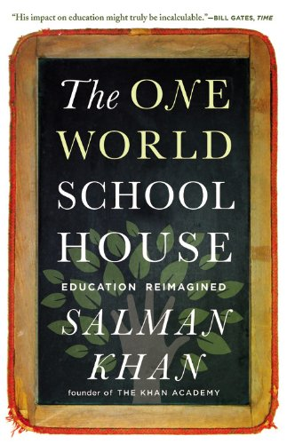 9781455508372: The One World Schoolhouse. Education Reimagined