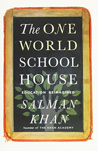 9781455508389: The One World Schoolhouse: Education Reimagined