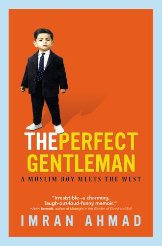 9781455508495: The Perfect Gentleman: A Muslim Boy Meets the West