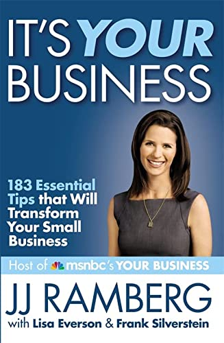 9781455509003: It's Your Business: 183 Essential Tips that Will Transform Your Small Business