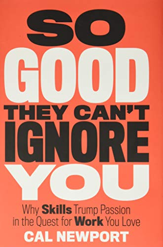 So Good They Can't Ignore You (Hardcover): Cal Newport
