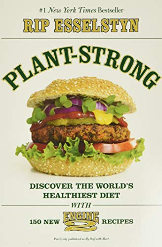 9781455509355: Plant-Strong: Discover the World's Healthiest Diet--with 150 Engine 2 Recipes