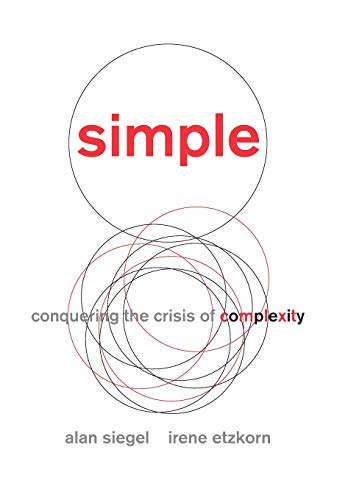 Simple: Conquering the Crisis of Complexity (1455509663) by Alan Siegel; Irene Etzkorn