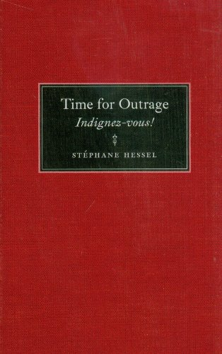 Time for Outrage: Indignez-vous!: Hessel, Stà phane