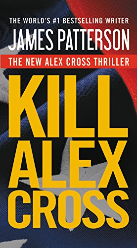 9781455510191: Kill Alex Cross