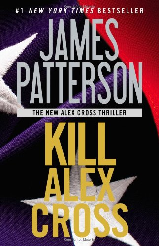 9781455510207: Kill Alex Cross (Alex Cross Novels)