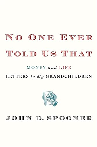 9781455511556: No One Ever Told Us That: Money and Life Letters to My Grandchildren