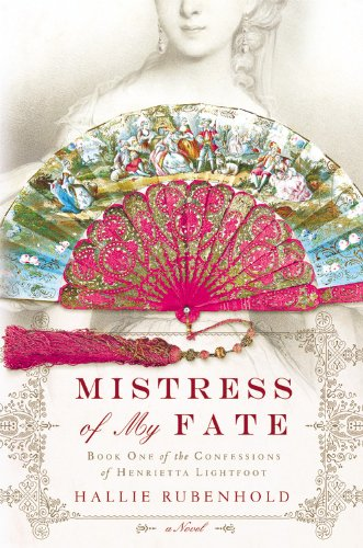 9781455511808: Mistress of My Fate (The Confessions of Henrietta Lightfoot)