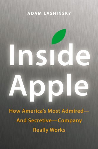 9781455512157: Inside Apple: How America's Most Admired--And Secretive--Company Really Works