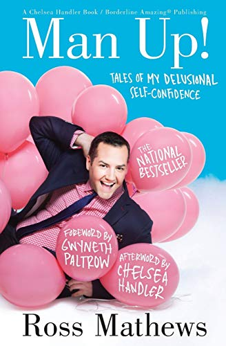 9781455512560: Man Up!: Tales of My Delusional Self-Confidence (A Chelsea Handler Book/Borderline Amazing Publishing)