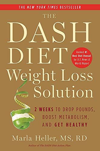 9781455512782: The Dash Diet Weight Loss Solution: 2 Weeks to Drop Pounds, Boost Metabolism, and Get Healthy