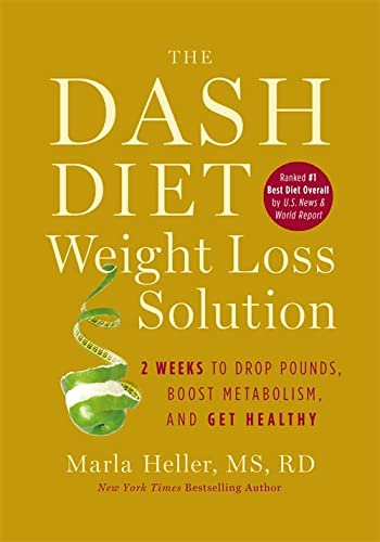 9781455512799: The Dash Diet Weight Loss Solution: 2 Weeks to Drop Pounds, Boost Metabolism, and Get Healthy