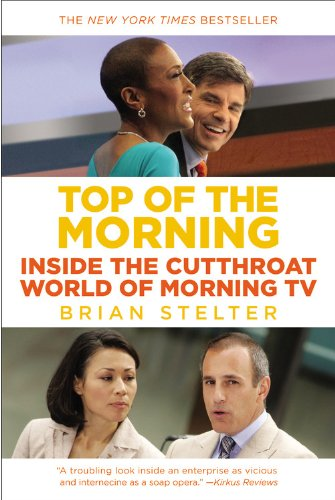 9781455512881: Top of the Morning: Inside the Cutthroat World of Morning TV