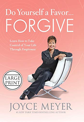 9781455513383: Do Yourself a Favor...Forgive: Learn How to Take Control of Your Life Through Forgiveness