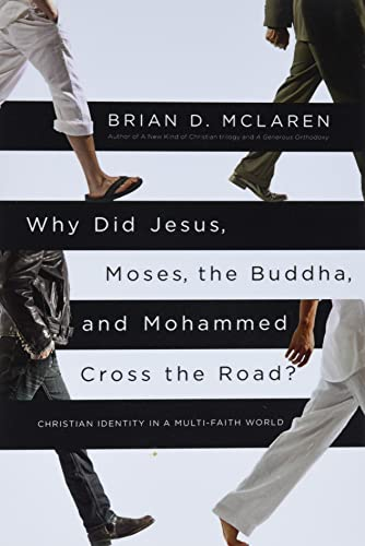 9781455513956: Why Did Jesus, Moses, the Buddha, and Mohammed Cross the Road?: Christian Identity in a Multi-Faith World