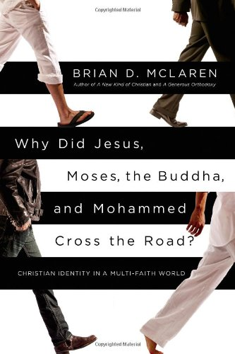 9781455513963: Why Did Jesus, Moses, the Buddha, and Mohammed Cross the Road?: Christian Identity in a Multi-Faith World