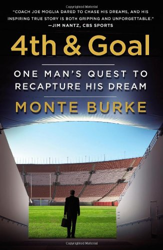 9781455514045: 4th and Goal: One Man's Quest to Recapture His Dream