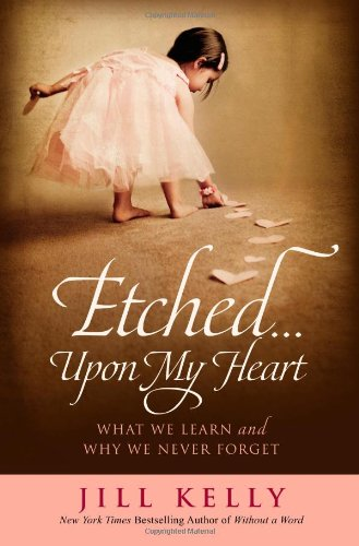 9781455514274: Etched...Upon My Heart: What We Learn and Why We Never Forget