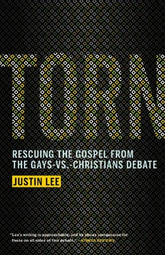 Torn: Rescuing the Gospel from the Gays-vs -Christians Debate: Lee, Justin