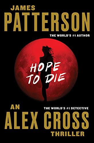 9781455515820: Hope to Die (Alex Cross)
