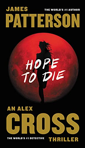 Hope to Die (Alex Cross Novels): Patterson, James