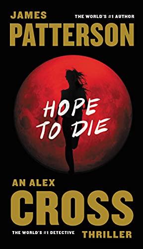 9781455515837: Hope to Die (Alex Cross)