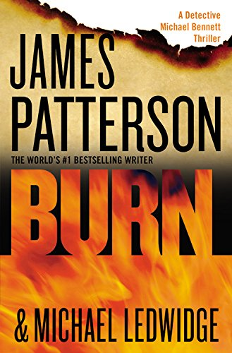 Burn (Michael Bennett): James Patterson