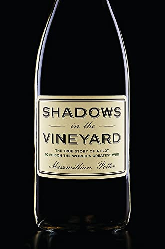 9781455516100: Shadows in the Vineyard: The True Story of the Plot to Poison the World's Greatest Wine