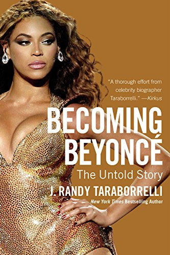 9781455516711: Becoming Beyoncé: The Untold Story