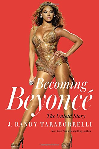 9781455516728: Becoming Beyonce. The Untold Story