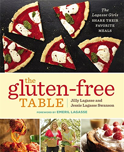 9781455516872: The Gluten-Free Table: The Lagasse Girls Share Their Favorite Meals