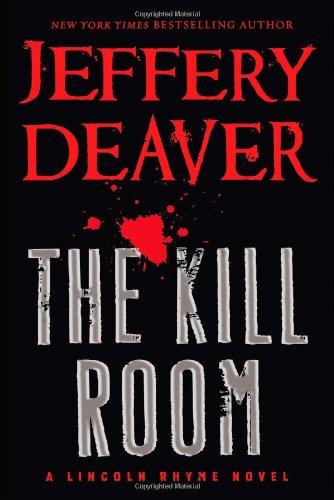 9781455517060: The Kill Room (A Lincoln Rhyme Novel)