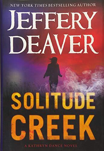 Solitude Creek (A Kathryn Dance Novel): Deaver, Jeffery