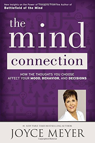 9781455517275: The Mind Connection: How the Thoughts You Choose Affect Your Mood, Behavior, and Decisions