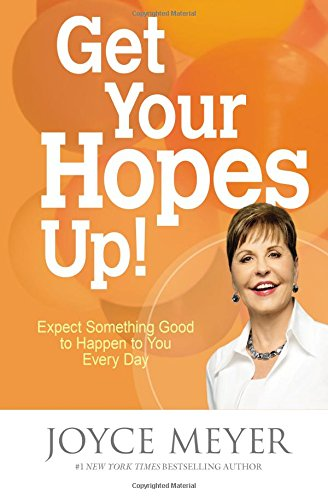 9781455517329: Get Your Hopes Up!: Expect Something Good to Happen to You Every Day