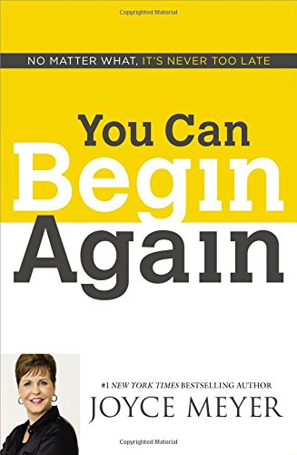 9781455517404: You Can Begin Again: No Matter What, It's Never Too Late