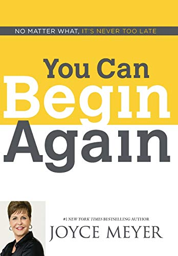 9781455517411: You Can Begin Again: No Matter What, It's Never Too Late