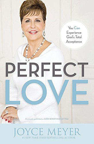 9781455517459: Perfect Love: You Can Experience God's Total Acceptance