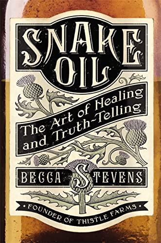 9781455519057: Snake Oil: The Art of Healing and Truth-Telling