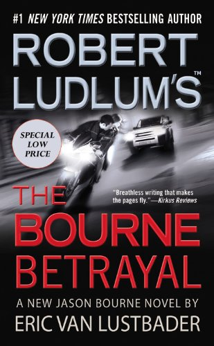 9781455519422: Robert Ludlum's the Bourne Betrayal (Jason Bourne)